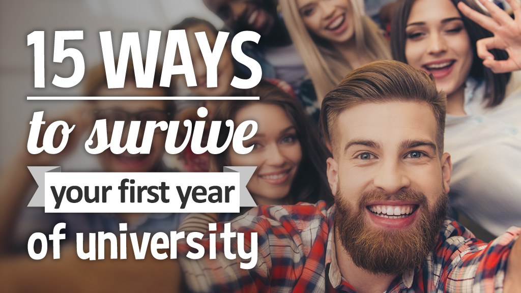 15 ways to survive the first year at university