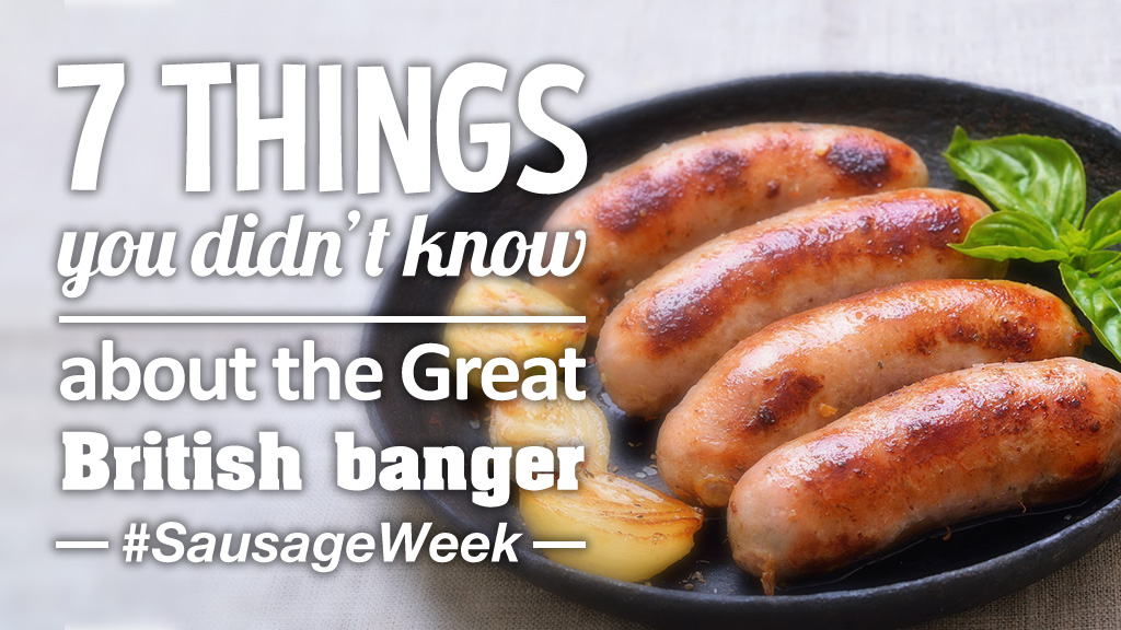 It's UK #SausageWeek - 7 things you didn't know about the Great British banger