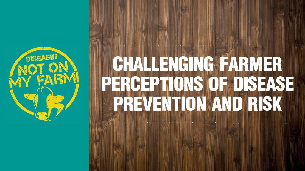 Disease? Not On My Farm! - Prevention rather than cure