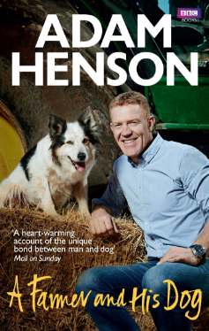A Farmer and His Dog by Adam Henson
